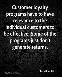 Paco Underhill ... Loyalty Programs Quotes