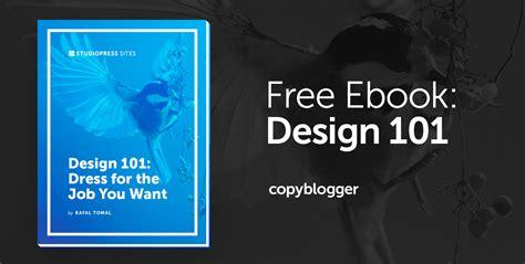 transform your business website using our free design 101 ebook copyblogger
