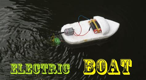 How To Make A Paper Boat Motor by How To Make An Electric Boat Easy
