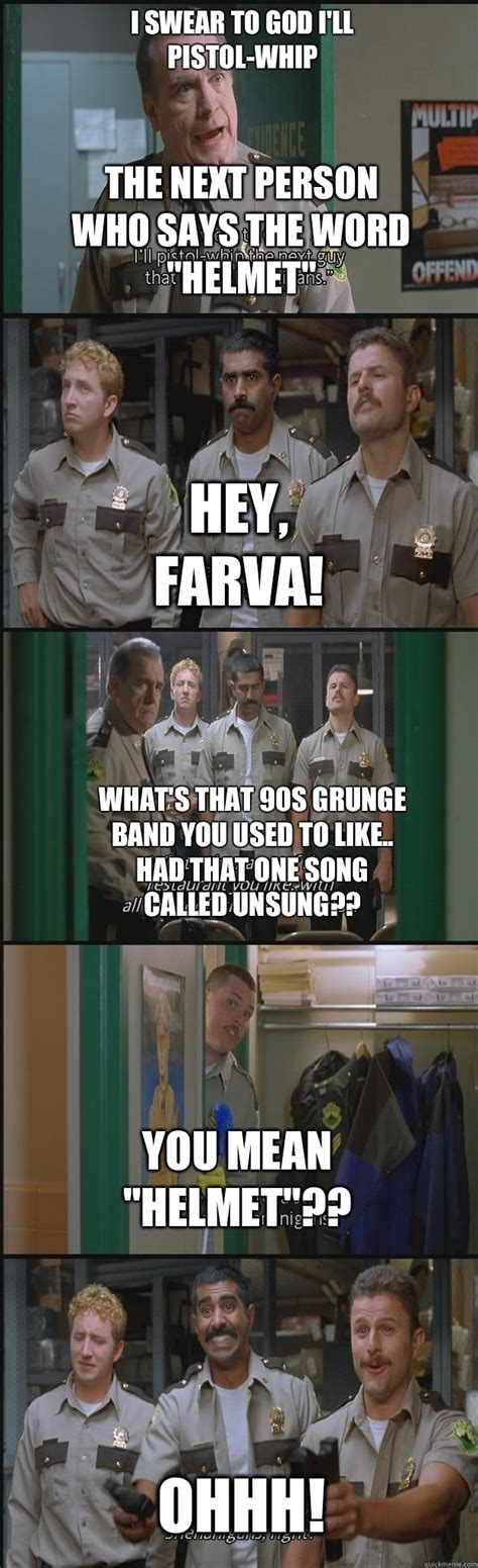 Super Troopers Meme - super troopers farva meme www pixshark com images galleries with a bite
