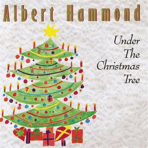 albert hammond under the christmas tree lyrics musixmatch