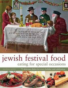 Jewish Festival Food: Eating for Special Occasions: 75 ...