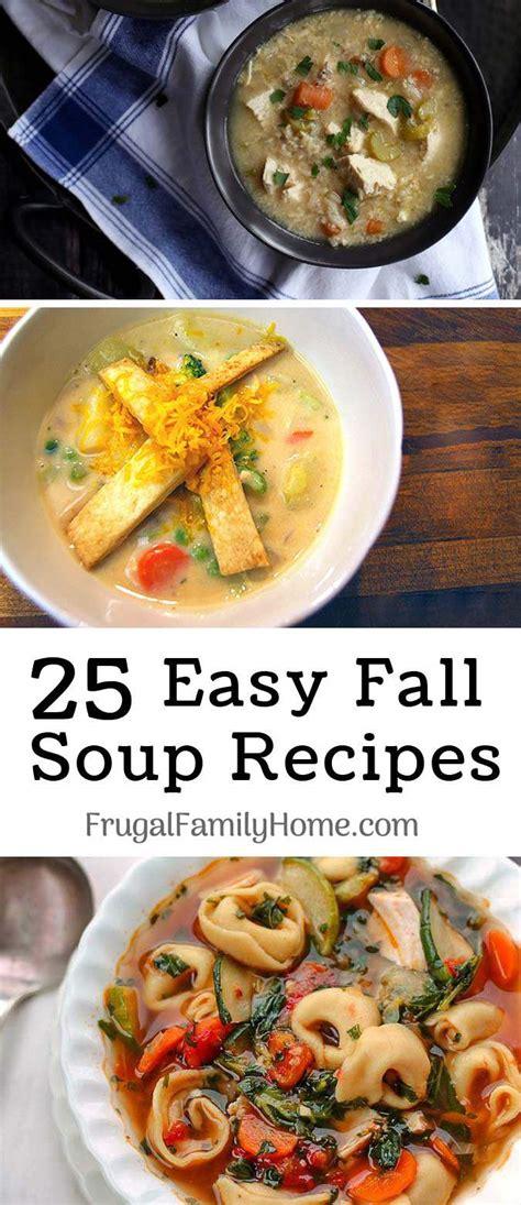 easy fall soup recipes 25 fall soup recipes easy delicious and inexpensive too