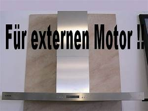Dunstabzugshaube Externer Motor : dunstabzug externer motor wandhaube dunsthaube kolbe ebay ~ Michelbontemps.com Haus und Dekorationen