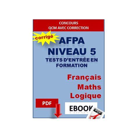 afpa tests niveau 5 d entr 233 e en formation fran 231 ais maths logique