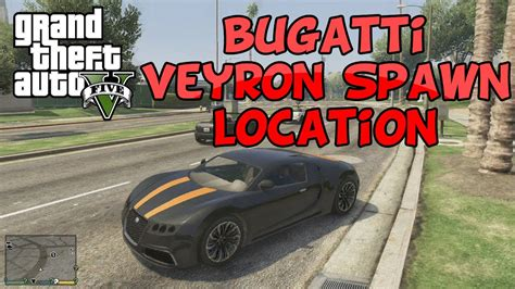 Your subscriptions,rates and general support is. GTA V Bugatti Veyron Spawn Location! - YouTube