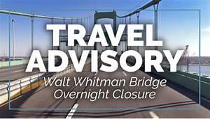Travel Advisory  Walt Whitman Bridge Overnight Closure