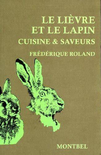 cuisiner le lievre lapin livresexpressblog