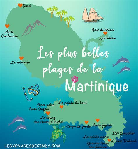 Carte Des Plages De by Les Plus Belles Plages De La Martinique Les Voyages De