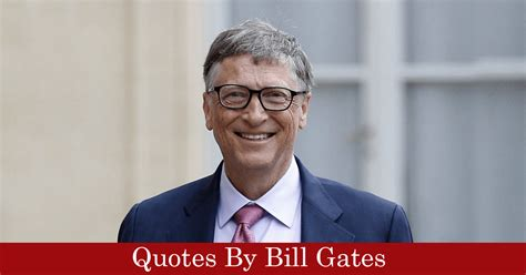 Famous Quotes by Bill Gates - Quotes by Name