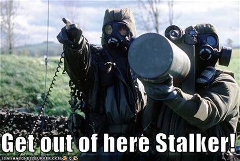 S T A L K E R Memes - get out of here stalker know your meme