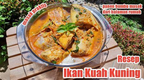 Ikan kuwe bakar kecap bahan : Resep: Ikan Kuah Kuning | Masak Praktis ala Jaqueline Doranggi | Masakkan khas daerah sulawesi ...