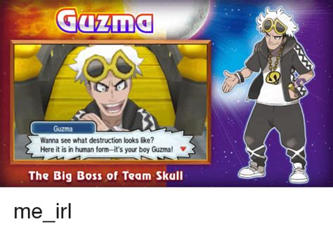 Guzma Memes - guzma guzma wanna see what destruction looks like here it is in human form it s your boy guzma