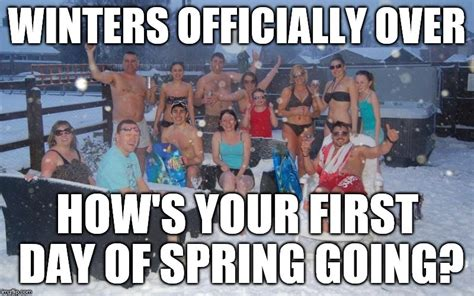 Spring Memes - first day of spring is here imgflip