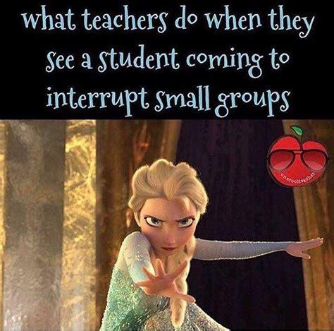teacher meme students interrupting groups faculty