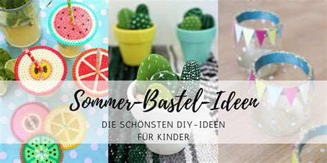 Sommer Basteln Ideen by Basteln Mit Kinder Sommer Ostseesuche