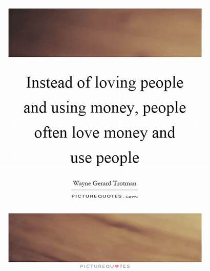 Money Using Loving Healthy Safe Everyone Quote