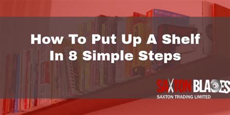 how to put up a shelf how to put up a shelf in 8 simple steps