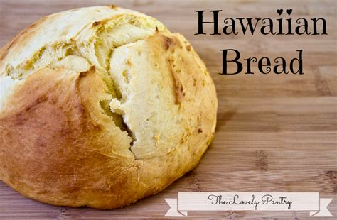 Bread Pantry Hawaiian Bread Lovely Pantry