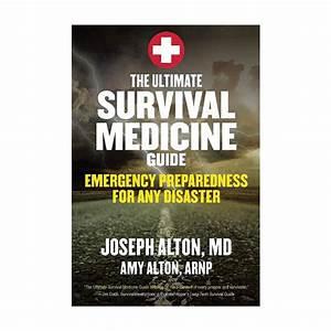 The Ultimate Survival Medicine Guide  Joseph  U0026 Amy Alton