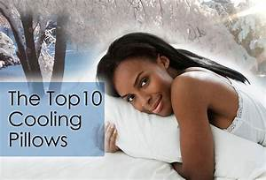 discover top 10 best cooling pillow for night sweat jun With best pillow for sweaty head