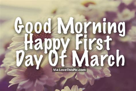 Good Morning, Happy First Day Of March Pictures, Photos ...