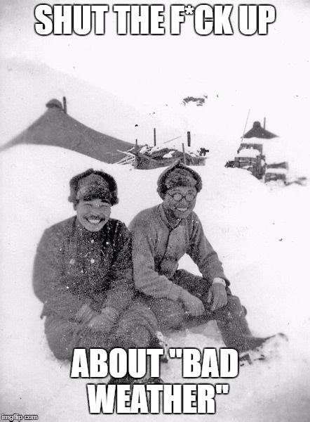 Bad Weather Meme - snow imgflip