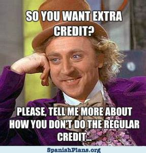 Classroom Rules Memes - extra credit regular credit willy wonka meme