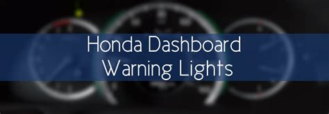 What do my Honda's Dashboard Warning Lights Mean?