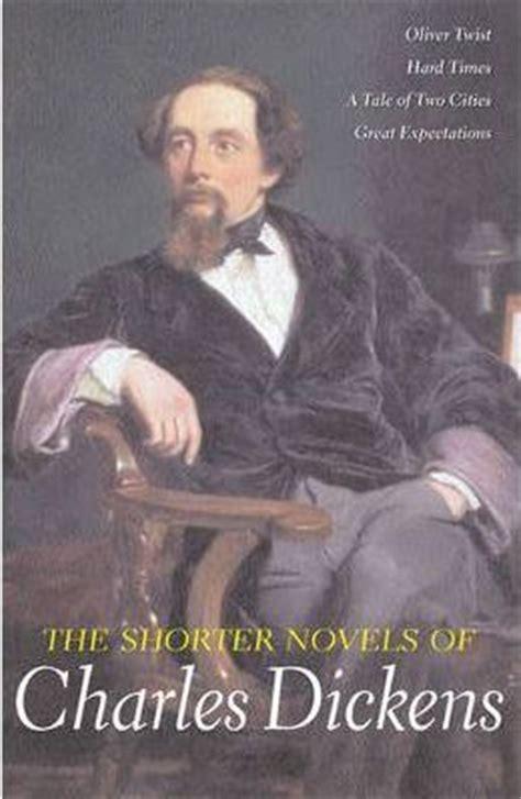 shorter novels  charles dickens oliver twisthard