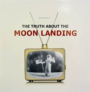 Thomas Herbrich: The Truth About the Moon Landing