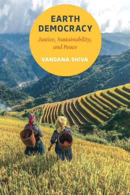 Earth Democracy Justice, Sustainability, And Peace By Vandana Shiva, Paperback  Barnes & Noble®