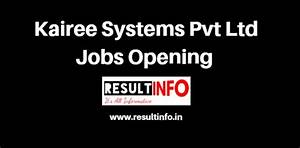 Kairee Systems Pvt Ltd Jobs Opening 2018 Careers in Kairee ...