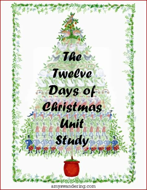 The Twelve Days Of Christmas Unit Study  Amy's Wandering