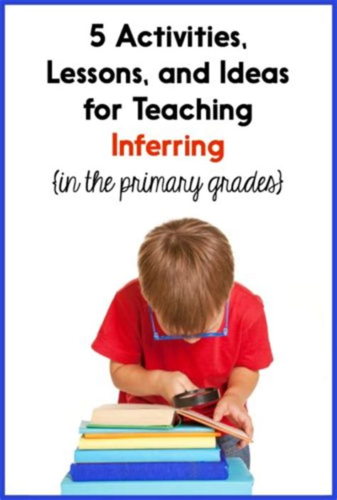 5 Activities, Lessons, And Ideas For Teaching Inferring In The Primary Grades  Learning At The