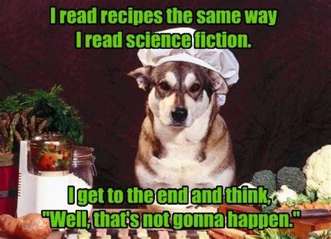 Dog Cooking Meme - 17 best cooking memes images on pinterest funny images ha ha and funny photos