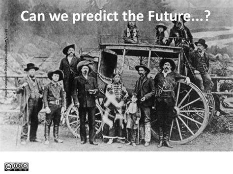 Can We Predict The Future...?