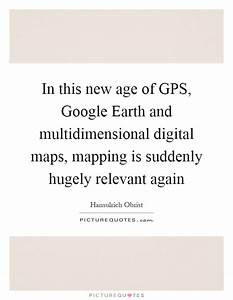 In this new age... Google Earth Quotes