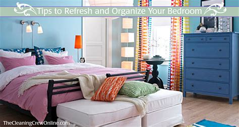 Organize Bedroom by Tips To Refresh And Organize Your Bedroom The Cleaning