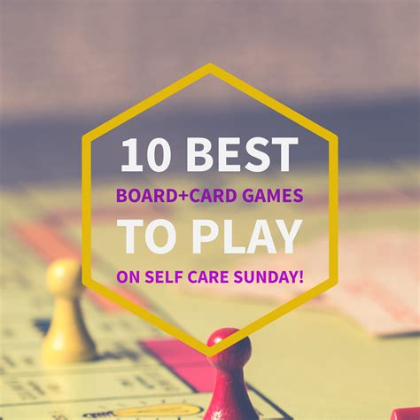 Other articles you might find interesting: 10 BEST BOARD/CARD GAMES TO PLAY THIS SELF-CARE SUNDAY   Self care, Health quotes, Self