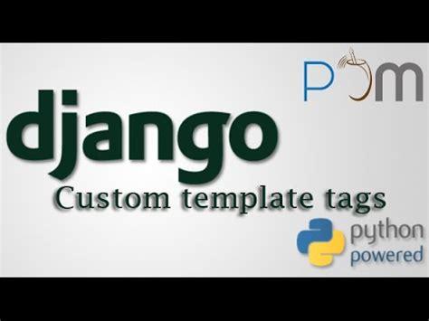 Django Template Tags Default by Django Custom Template Tags Youtube
