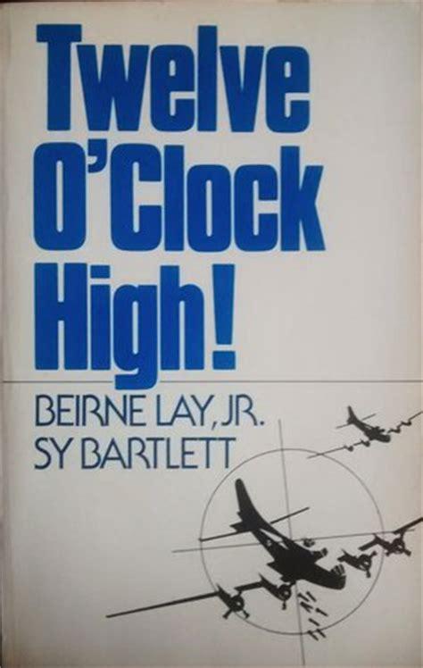 twelve oclock high  beirne lay jr