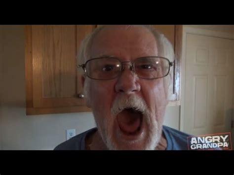 angry grandpa freak  compilation youtube