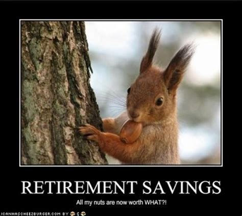 Funny Retirement Memes - 18 quirky retirement planning memes thinkadvisor