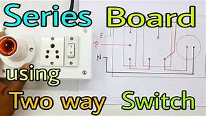 How To Make Electric Series Test Board Using Two Way