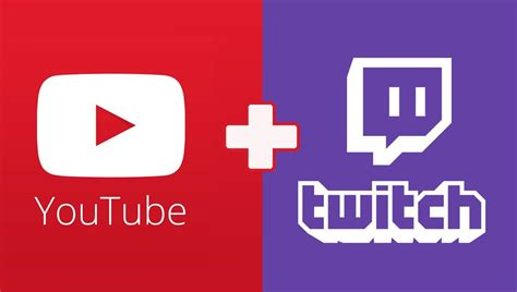 Youtube And Twitch