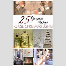25 Gorgeous Ways To Use Christmas Lights  Making Lemonade