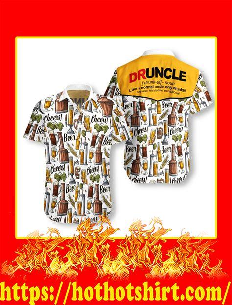 Druncle hawaiian shirt