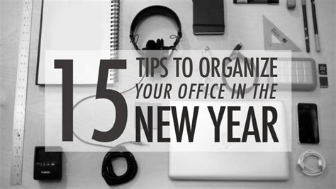 15 Tips To Organize Your Office In The New Year