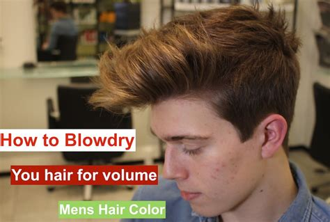 blowdry  hair  volume hair color  men